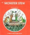 Cover of: Monster Stew (A Predictable Word Book) | Janie Spaht Gill