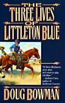 Cover of: The three lives of Littleton Blue