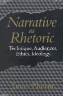 Cover of: NARRATIVE AS RHETORIC | JAMES PHELAN