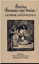 Cover of: Bettina Brentano-Von Arnim: Gender and Politics (Kritik: German Literary Theory and Cultural Studies) |