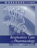 Cover of: Workbook to Accompany Respiratory Care Pharmacology | Crystal L. Dunlevy