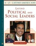 Cover of: Latino Political and Social Leaders (A to Z of Latino Americans) | Michelle Martinez