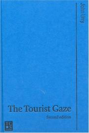 Cover of: The Tourist Gaze (Published in association with Theory, Culture & Society)