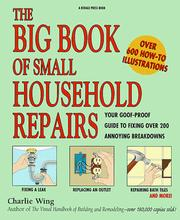 Cover of: The big book of small household repairs | Charles Wing
