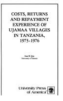 Cover of: Costs, returns, and repayment experience of ujamaa villages in Tanzania, 1973-1976