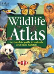 Cover of: Wildlife atlas: a complete guide to animals and their habitats