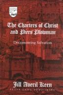 Cover of: The charters of Christ and Piers Plowman
