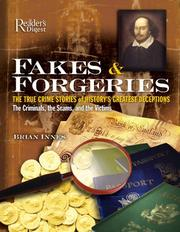 Cover of: Fakes and forgeries: the true crime stories of history's greatest deceptions : the criminals, the scams, and the victims