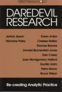 Cover of: Daredevil Research: Re-Creating Analytic Practice (Counterpoints : Studies in the Postmodern Theory of Education, Vol 21) |