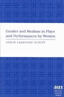 Cover of: Gender and realism in plays and performances by women