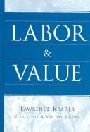Cover of: Labor and Value | Lawrence Krader