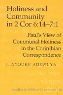 Cover of: Holiness And Community in 2 Cor 6: 14-7:1 | J. Ayodeji Adewuya