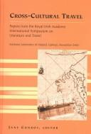 Cover of: Cross-cultural travel | Royal Irish Academy International Symposium on Literature and Travel (2002 National University of Ireland, Galway)