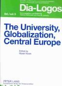 Cover of: The University, Globalization, Central Europe