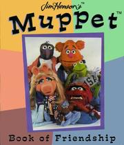 Cover of: Jim Henson's Muppet Book of Friendship