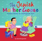 Cover of: The Jewish Mother Goose: modified rhymes for meshugennah times