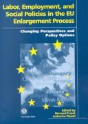 Cover of: Labor, employment, and social policies in the EU enlargement process |