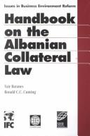 Cover of: Handbook on the Albanian Collateral Law (Issues in Business Environment Reform) | Yair Baranes