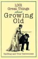 Cover of: 1001 Great Things About Growing Old | Carol Publishing Group