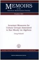 Cover of: Invariant Measures for Unitary Groups Associated to Kac-Moody Lie Algebras (Memoirs of the American Mathematical Society) | Doug Pickrell
