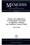 Cover of: Theory & Applications of Holomorphic Functions on Algebraic Varieties Over Arbitrary Ground Fields (Memoirs of the American Mathematical Society)