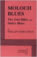 Cover of: Moloch Blues | Phillip H. Dean