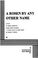 Cover of: A Rosen by Any Other Name