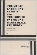 Cover of: The Former One On One Basketball Champion and The Great Labor Day Classic
