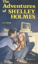 Cover of: Adventures of Shelly Holmes | Neil J. Stone