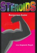 Cover of: Steroids: dangerous game