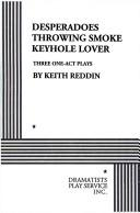 Cover of: Desperadoes ; Throwing smoke ; Keyhole lover