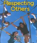 Cover of: Respecting Others