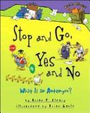 Cover of: Stop and Go, Yes and No