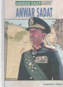 Cover of: Anwar Sadat (Middle East Leaders) | Magdalena Alagna