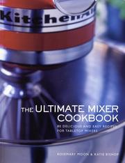 Cover of: The ultimate mixer cookbook