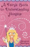 Cover of: A Fairy's Guide to Understanding Humans