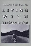 Living with Distance by Ralph J. Mills, Jr. Mills