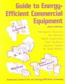 Cover of: Guide to Energy-Efficient Commercial Equipment | Margaret Suozzo