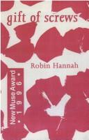 Cover of: Gift of Screws | Robin Hannah