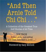 Cover of: And Then Arnie Told Chi Chi | Don Wade