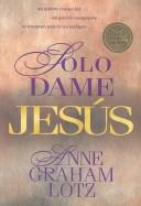 Cover of: Solo dame Jesus: Just Give Me Jesus