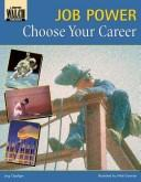 Cover of: Choose Your Career (Job Power Series)