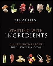 Starting with ingredients by Aliza Green