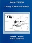 Sioux Country: A History of Indian-White Relations by Herbert T. Hoover