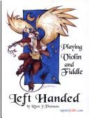 Cover of: Playing Violin And Fiddle Left Handed | Ryan Thomson
