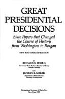 Cover of: Great Presidential decisions: State papers that changed the course of history