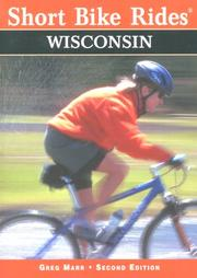 Cover of: SHORT BIKE RIDES WISCONSIN, 2nd Edition (Short Bike Rides)