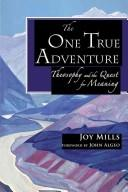 Cover of: The One True Adventure | Joy Mills