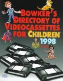Cover of: Bowker's Directory of Video Cassettes for Children 1998 (Serial)
