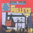 Cover of: How Pulleys Work (How Simple Machines Work) | Jim Mezzanotte